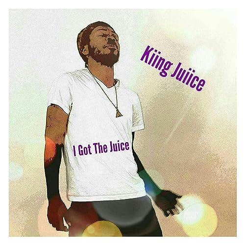 I Got the Juice [Explicit] by Kiing Juiice on Amazon Music ...