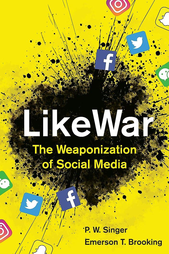 ファックスながらシュートLikeWar: The Weaponization of Social Media (English Edition)