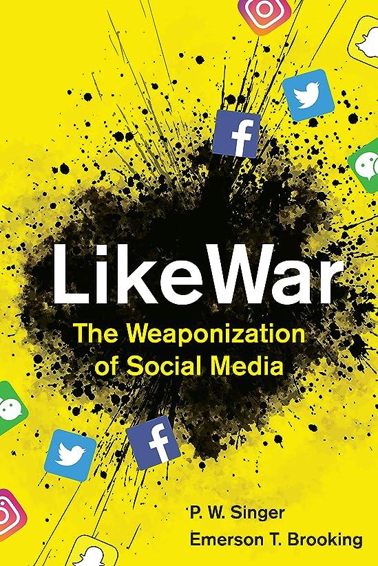 講義等々激しいLikeWar: The Weaponization of Social Media (English Edition)