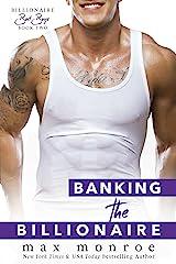 Banking the Billionaire (Billionaire Bad Boys Book 3) Kindle Edition