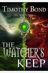 The Watcher's Keep: An Epic Fantasy (The Triadine Saga Book 1) Kindle Edition