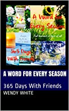 A Word For Every Season: 365 Days With Friends