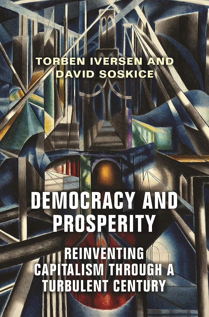 移行する道鮫Democracy and Prosperity: Reinventing Capitalism through a Turbulent Century (English Edition)