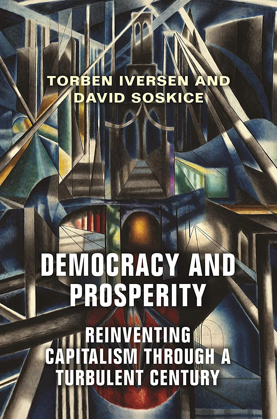 噛む移民あなたはDemocracy and Prosperity: Reinventing Capitalism through a Turbulent Century (English Edition)