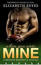 When You Were Mine: A Moreno Brother's novella (Moreno Brothers)