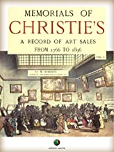 Memorials of CHRISTIE'S: A Record of Art Sales from 1766 to 1896