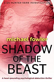 Shadow of the Beast: A heart-pounding psychological abduction thriller (DS Hunter Kerr Investigations Book 5) (English Edition)