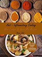 Anti – Inflammatory Cooking: Slow Cooker  &  Spice Mix Recipes