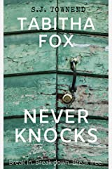 Tabitha Fox Never Knocks: A Crime-Mystery, drug-fuelled, hilarious coming-of-middle-age romp through Bristol, England - more twists than a bag of fusilli. Kindle Edition