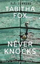 Tabitha Fox Never Knocks: A Crime-Mystery, drug-fuelled, hilarious coming-of-middle-age romp through Bristol, England - mo...