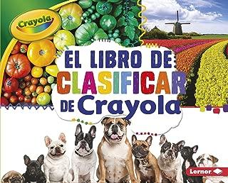 El libro de clasificar de Crayola ® (The Crayola ® Sorting Book) (Conceptos Crayola ® (Crayola ® Concepts)) (Spanish Edition)