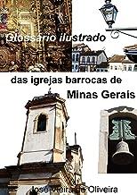 Glossário Ilustrado das Igrejas Barrocas de Minas Gerais (Lendas Mineiras Livro 2) (Portuguese Edition)