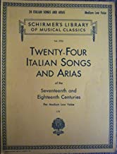 Twenty Four Italian Songs and Arias of the Seventeenth and Eighteenth Centuries Low Voice