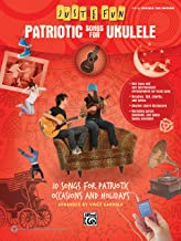 Just for Fun -- Patriotic Songs for Ukulele: 10 Songs for Patriotic Occasions and Holidays
