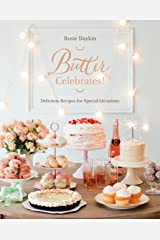 Butter Celebrates!: Delicious Recipes for Special Occasions: A Cookbook of Delicious Recipes for Special Occasions Hardcover