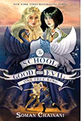 The School for Good and Evil #6: One True King Kindle Edition