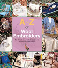 A-Z of Wool Embroidery: The ultimate resource for beginners and experienced embroiderers (A-Z of Needlecraft)