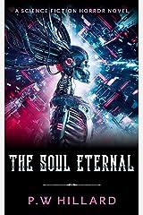 The Soul Eternal: A Science Fiction Horror Novel (Dark Galaxy Book 3) Kindle Edition