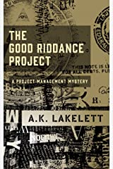 The Good Riddance Project: A Project Management Mystery (Occupational Hazard Book 1) Kindle Edition