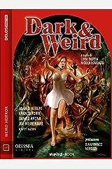 Dark & Weird (Italian Edition) Kindle Edition