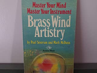 Brass Wind Artistry: Master Your Mind, Master Your Instrument