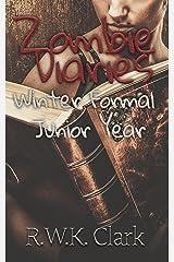 Zombie Diaries Winter Formal Junior Year: The Mavis Saga Kindle Edition