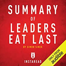 Summary of Leaders Eat Last by Simon Sinek: Includes Analysis