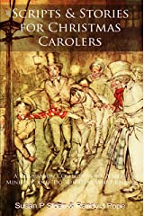 Scripts and Stories for Christmas Carolers: A Companion Collection to A Merry Ministry and Do You Hear What I Hear? Kindle Edition