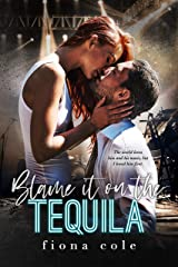 Blame it on the Tequila Kindle Edition