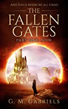 THE FALLEN GATES. Part One: Now.: The Fallen Gates trilogy, YA urban fantasy for adults