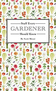 Stuff Every Gardener Should Know (Stuff You Should Know)