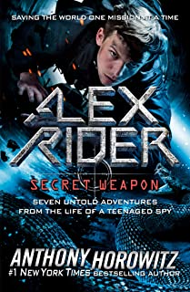 Alex Rider: Secret Weapon: Seven Untold Adventures from the Life of a Teenaged Spy