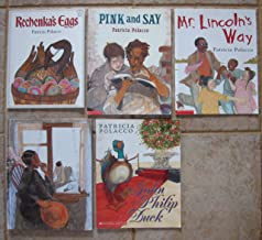 Patricia Polacco: Set of 5 Books (Pink and Say ~ Rechenka's Eggs ~ Mr. Lincoln's Way ~ John Philip Duck ~ Appelemando's Dreams)