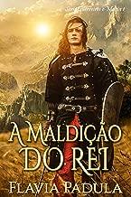 A Maldição do Rei (Guerreiros e Magia Livro 1)