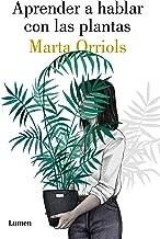 Aprender a hablar con las plantas (Spanish Edition)
