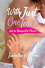 With Just One Touch: Love in Unexpected Places