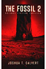The Fossil 2: Science Fiction Thriller (Secrets Of Mars Book 2) Kindle Edition