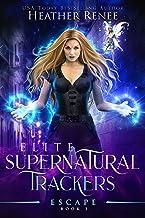 Escape (Elite Supernatural Trackers Book 3)