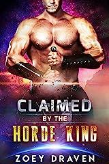 Claimed by the Horde King (Horde Kings of Dakkar Book 2) Kindle Edition