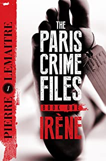 Irène: The Gripping Opening to The Paris Crime Files
