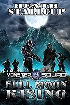 Full Moon Rising: A Monster Squad Novel 2