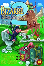 Bizarre Bible Stories 2: An Escape through a Toilet, a King in a Suitcase, and 23 Other Things that Really Happened! (Volume 2)