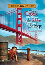 Field Trip Mysteries: The Crook Who Crossed the Golden Gate Bridge