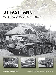 BT Fast Tank: The Red Army's Cavalry Tank 1931–45 (New Vanguard Book 237)