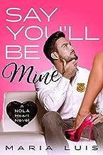 Say You'll Be Mine: A Second Chance Romance (A NOLA Heart Novel Book 1)