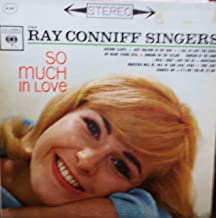 Ray Conniff Singers So Much In Love Original Columbia Records