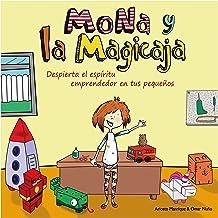 Mona y la Magicaja: Despierta el espíritu emprendedor en tus pequeños. (Spanish Edition)