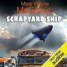 Scrapyard Ship: Scrapyard Ship, Book 1