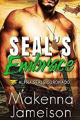 SEAL's Embrace (Alpha SEALs Coronado Book 2) Kindle Edition