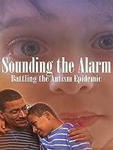 Sounding the Alarm: Battling the Autism Epidemic
